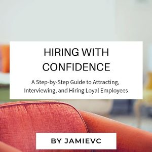 Hiring with Confidence