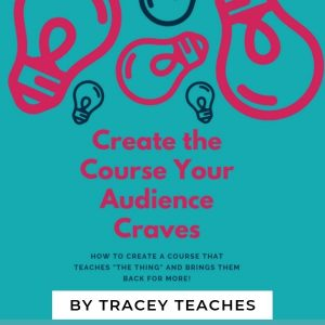 Create the Course Your Audience Craves